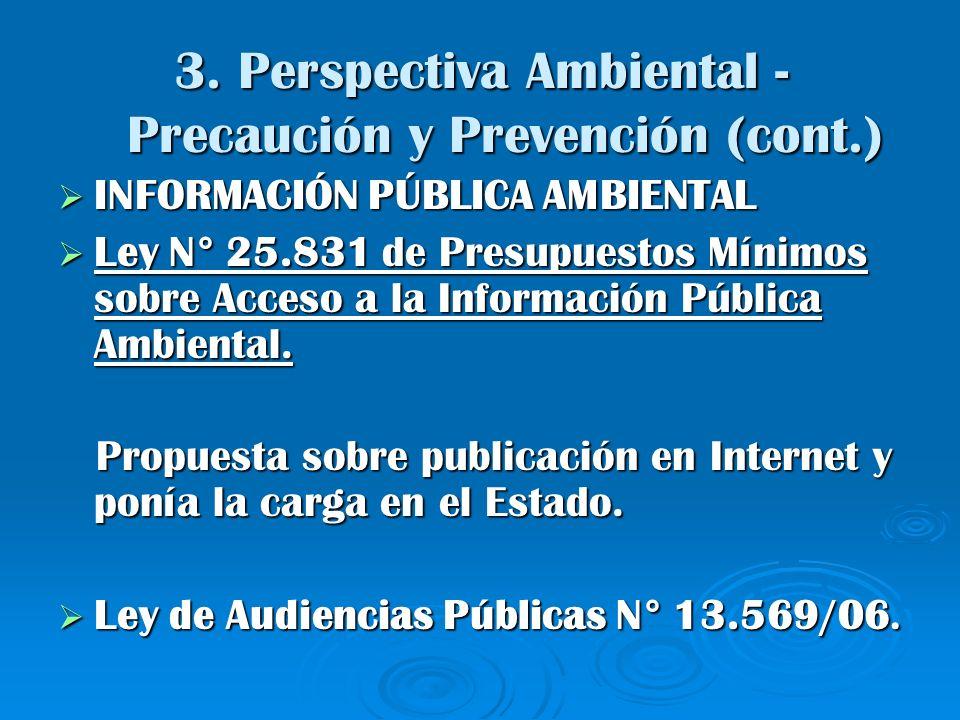 3. Perspectiva Ambiental - Precaución y Prevención (cont.) INFORMACIÓN PÚBLICA AMBIENTAL INFORMACIÓN PÚBLICA AMBIENTAL Ley N° 25.831 de Presupuestos M