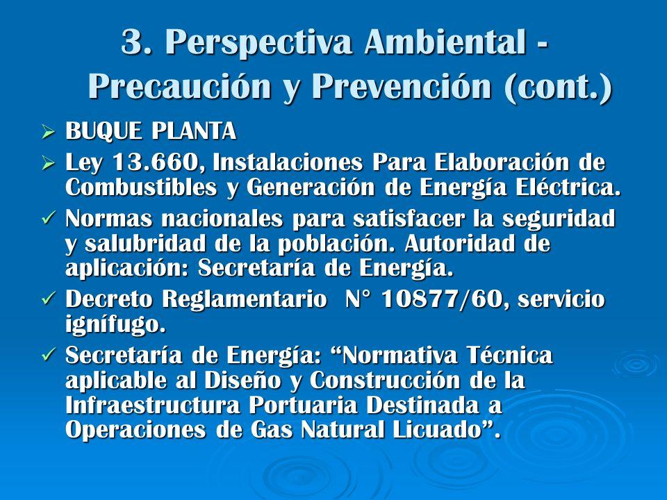 3. Perspectiva Ambiental - Precaución y Prevención (cont.) BUQUE PLANTA BUQUE PLANTA Ley 13.660, Instalaciones Para Elaboración de Combustibles y Gene