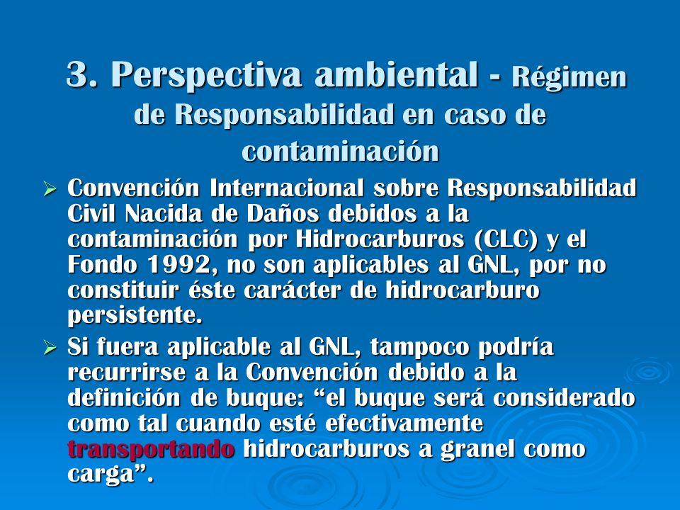 3. Perspectiva ambiental - Régimen de Responsabilidad en caso de contaminación 3. Perspectiva ambiental - Régimen de Responsabilidad en caso de contam