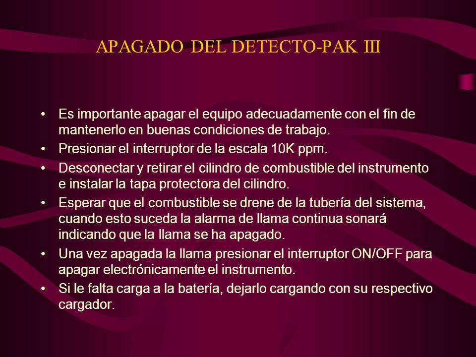 APAGADO DEL DETECTO-PAK III Es importante apagar el equipo adecuadamente con el fin de mantenerlo en buenas condiciones de trabajo.