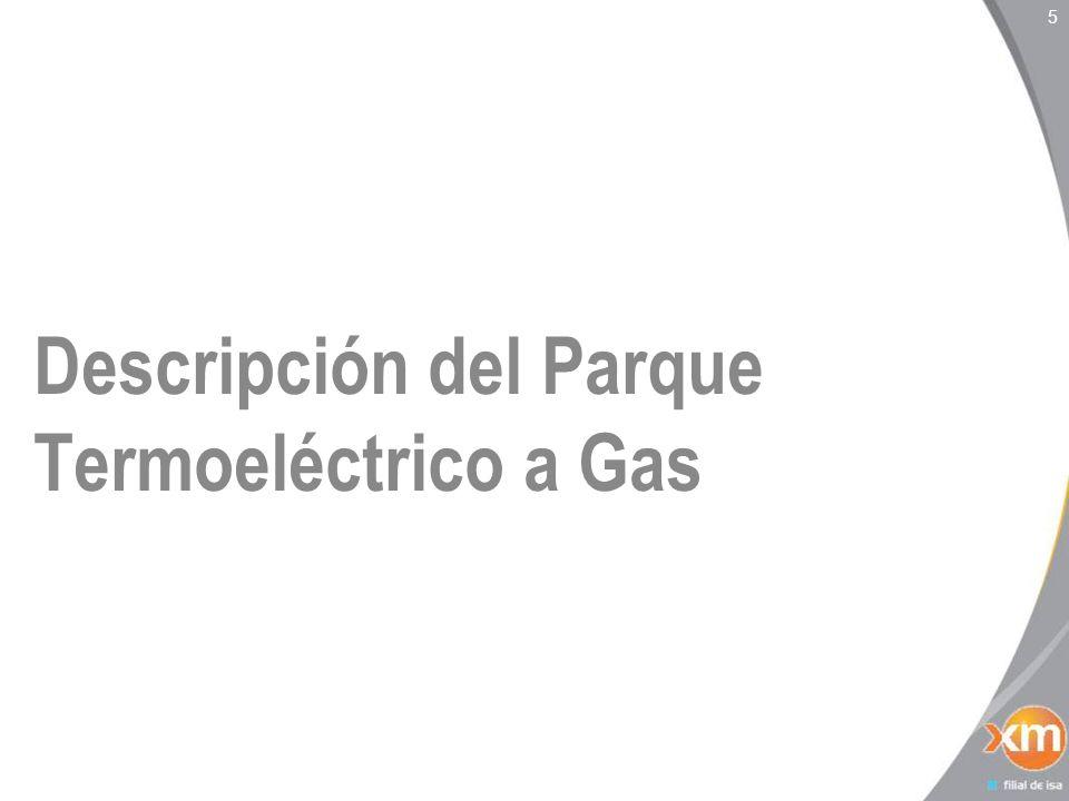 Descripción del Parque Termoeléctrico a Gas 5