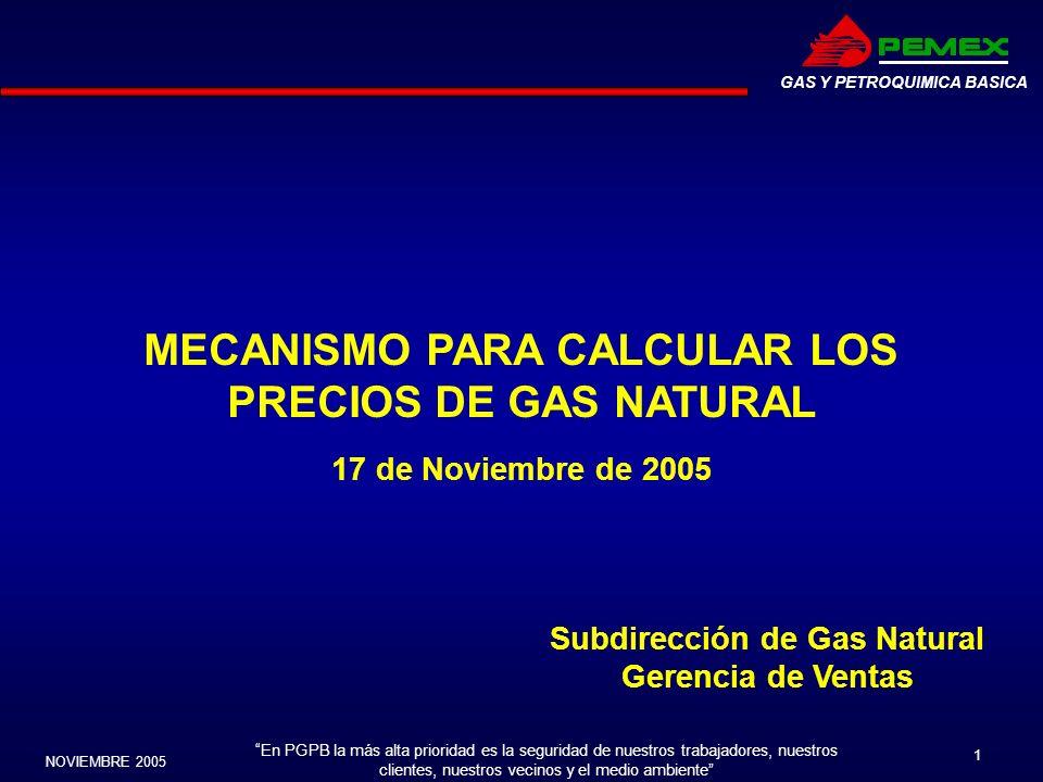 En PGPB la más alta prioridad es la seguridad de nuestros trabajadores, nuestros clientes, nuestros vecinos y el medio ambiente NOVIEMBRE 2005 1 GAS Y