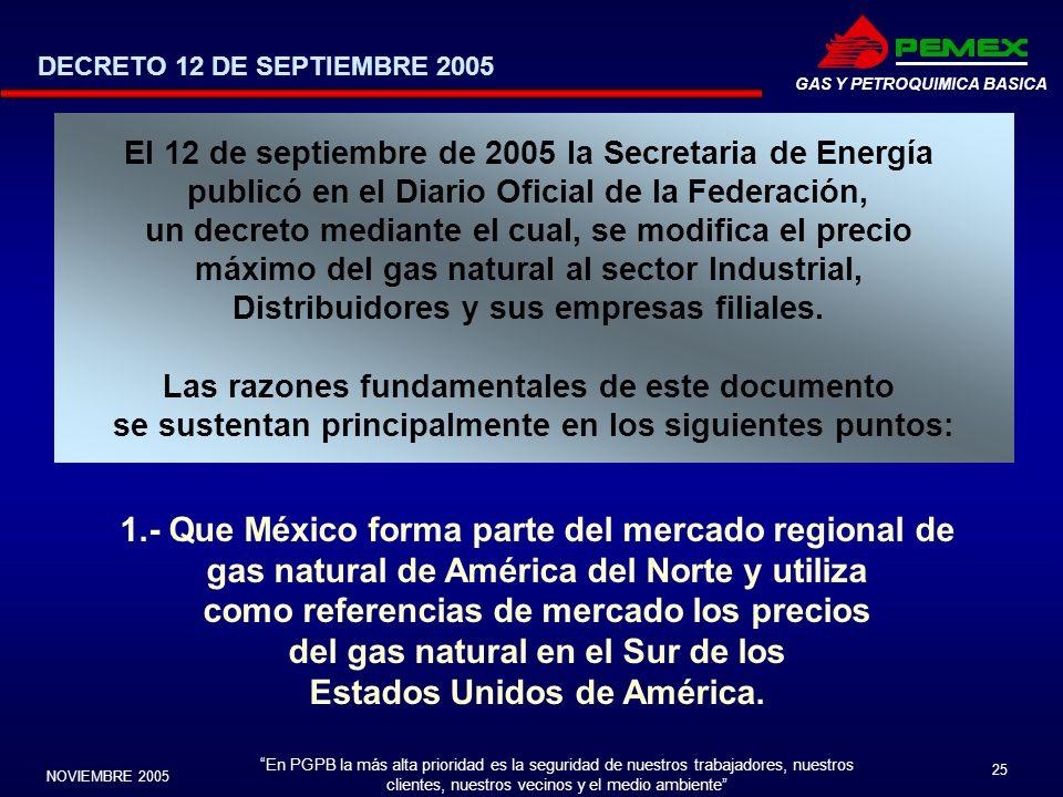 En PGPB la más alta prioridad es la seguridad de nuestros trabajadores, nuestros clientes, nuestros vecinos y el medio ambiente NOVIEMBRE 2005 25 GAS