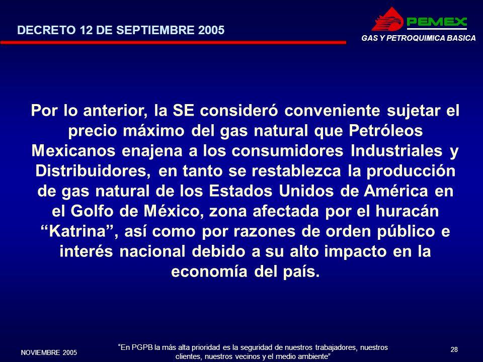 En PGPB la más alta prioridad es la seguridad de nuestros trabajadores, nuestros clientes, nuestros vecinos y el medio ambiente NOVIEMBRE 2005 28 GAS