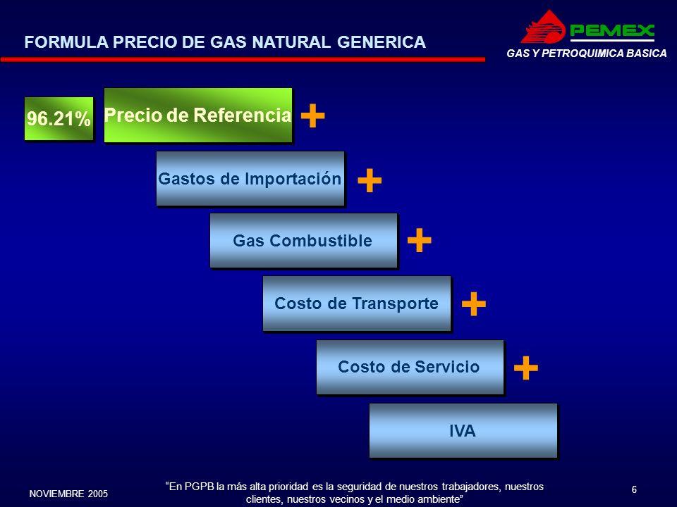 En PGPB la más alta prioridad es la seguridad de nuestros trabajadores, nuestros clientes, nuestros vecinos y el medio ambiente NOVIEMBRE 2005 6 GAS Y