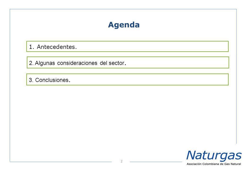 2 Agenda 2. Algunas consideraciones del sector. 1. Antecedentes. 3. Conclusiones.