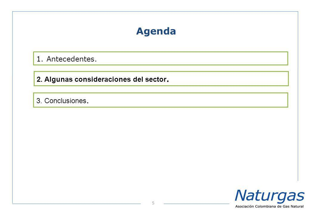 5 Agenda 2. Algunas consideraciones del sector. 1. Antecedentes. 3. Conclusiones.