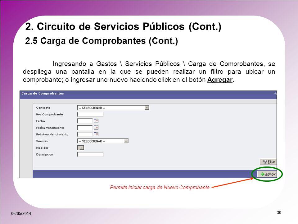 06/05/2014 30 Ingresando a Gastos \ Servicios Públicos \ Carga de Comprobantes, se despliega una pantalla en la que se pueden realizar un filtro para