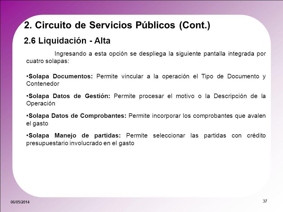 06/05/2014 37 Ingresando a esta opción se despliega la siguiente pantalla integrada por cuatro solapas: Solapa Documentos: Permite vincular a la opera