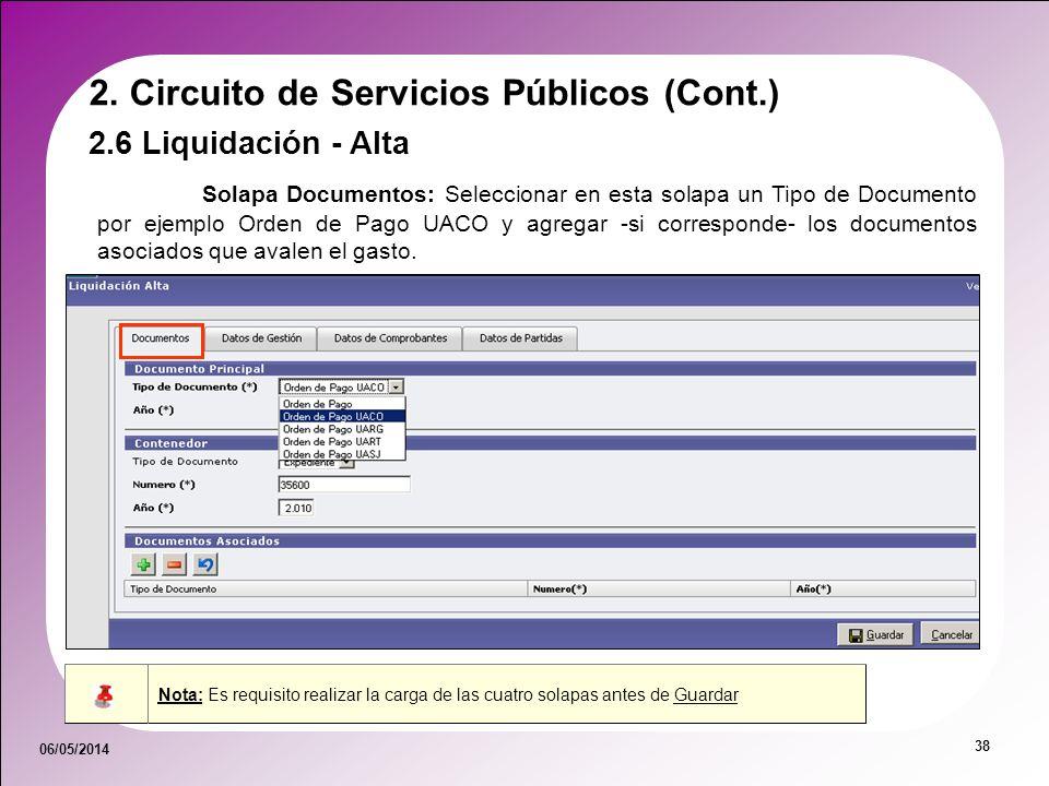 06/05/2014 38 Solapa Documentos: Seleccionar en esta solapa un Tipo de Documento por ejemplo Orden de Pago UACO y agregar -si corresponde- los documen