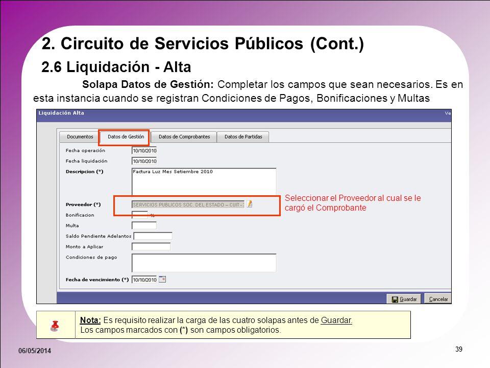 06/05/2014 39 Solapa Datos de Gestión: Completar los campos que sean necesarios. Es en esta instancia cuando se registran Condiciones de Pagos, Bonifi