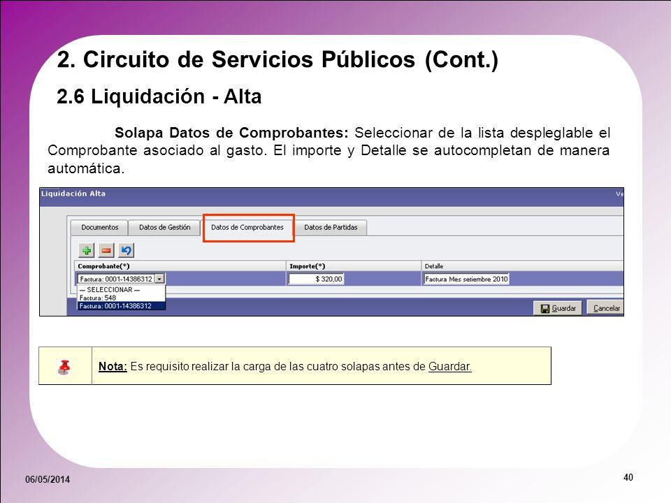 06/05/2014 40 Solapa Datos de Comprobantes: Seleccionar de la lista despleglable el Comprobante asociado al gasto. El importe y Detalle se autocomplet