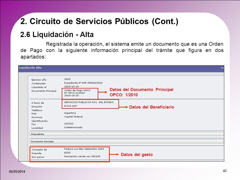 06/05/2014 43 Registrada la operación, el sistema emite un documento que es una Orden de Pago con la siguiente información principal del trámite que f