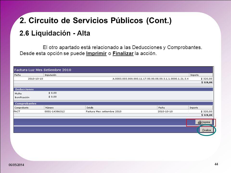 06/05/2014 44 El otro apartado está relacionado a las Deducciones y Comprobantes. Desde esta opción se puede Imprimir o Finalizar la acción. 2.6 Liqui