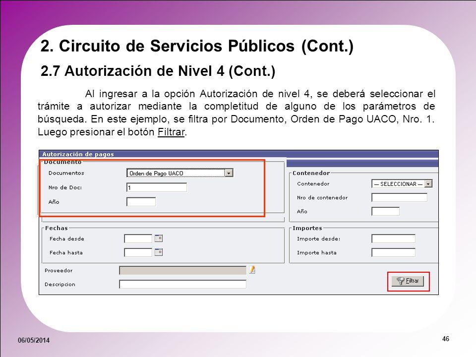 06/05/2014 46 Al ingresar a la opción Autorización de nivel 4, se deberá seleccionar el trámite a autorizar mediante la completitud de alguno de los p