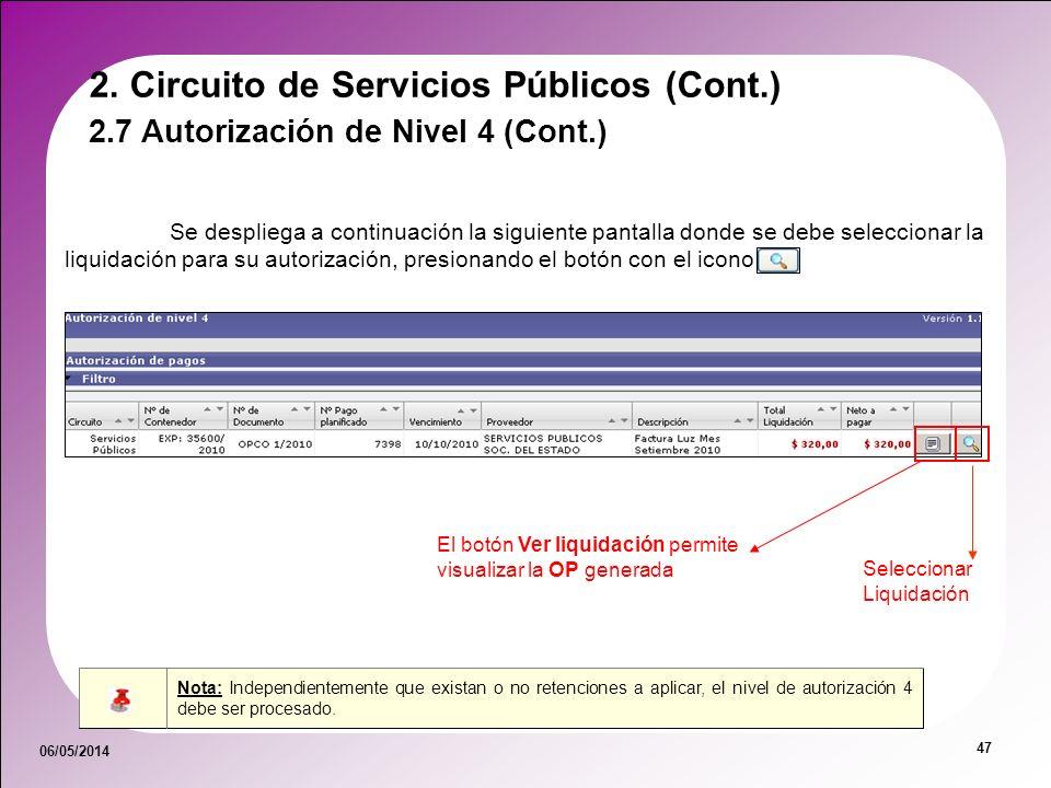 06/05/2014 47 Se despliega a continuación la siguiente pantalla donde se debe seleccionar la liquidación para su autorización, presionando el botón co