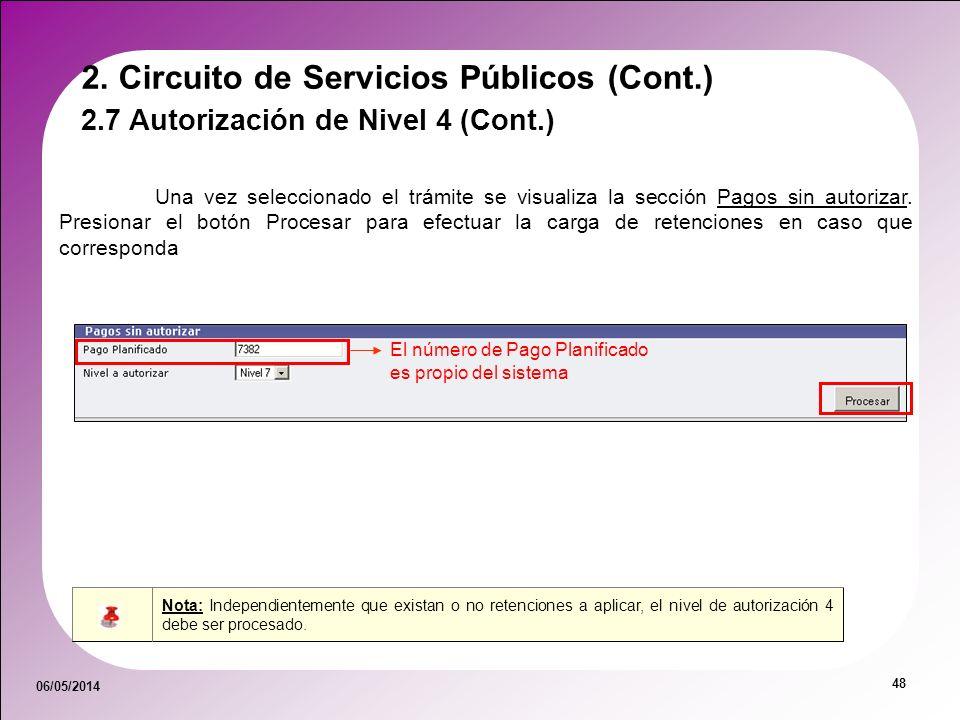 06/05/2014 48 Nota: Independientemente que existan o no retenciones a aplicar, el nivel de autorización 4 debe ser procesado. Una vez seleccionado el