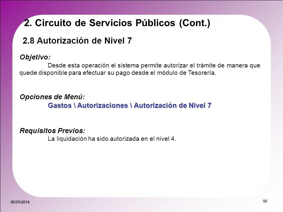 06/05/2014 50 2.8 Autorización de Nivel 7 Objetivo: Desde esta operación el sistema permite autorizar el trámite de manera que quede disponible para e