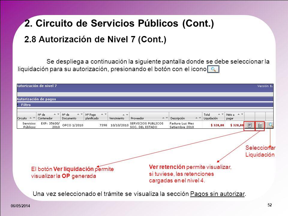 06/05/2014 52 Se despliega a continuación la siguiente pantalla donde se debe seleccionar la liquidación para su autorización, presionando el botón co