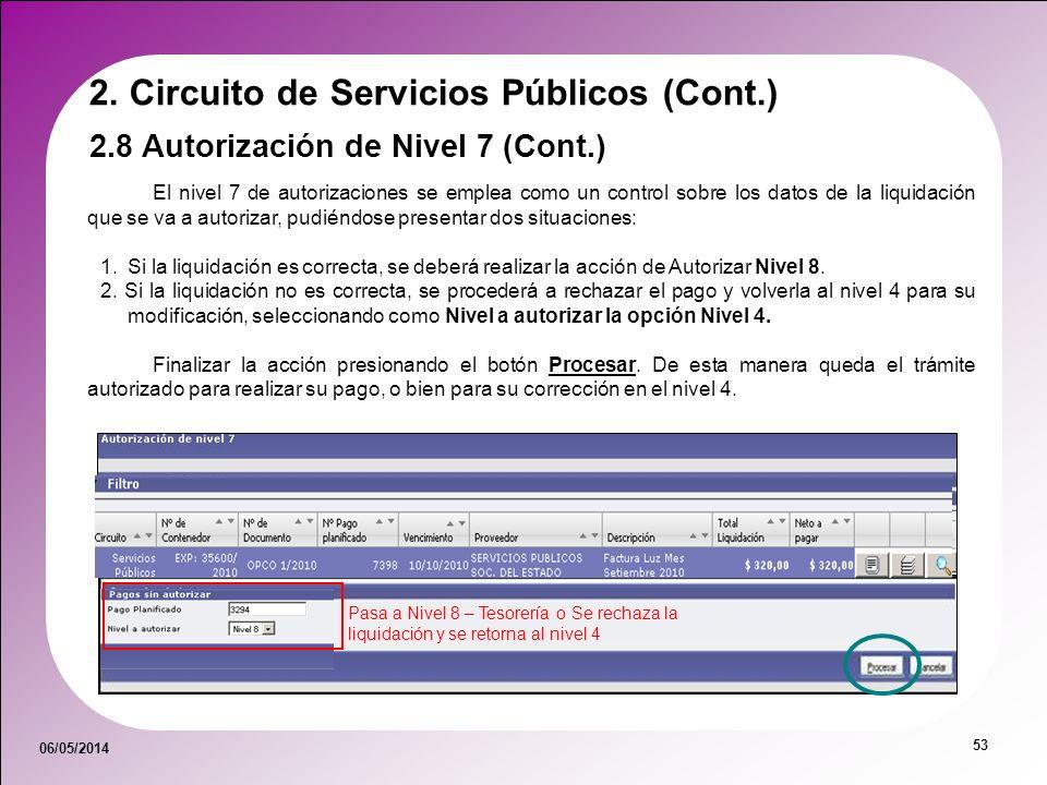 06/05/2014 53 El nivel 7 de autorizaciones se emplea como un control sobre los datos de la liquidación que se va a autorizar, pudiéndose presentar dos