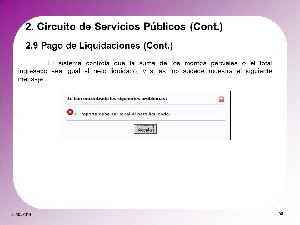 06/05/2014 59 El sistema controla que la suma de los montos parciales o el total ingresado sea igual al neto liquidado, y si así no sucede muestra el