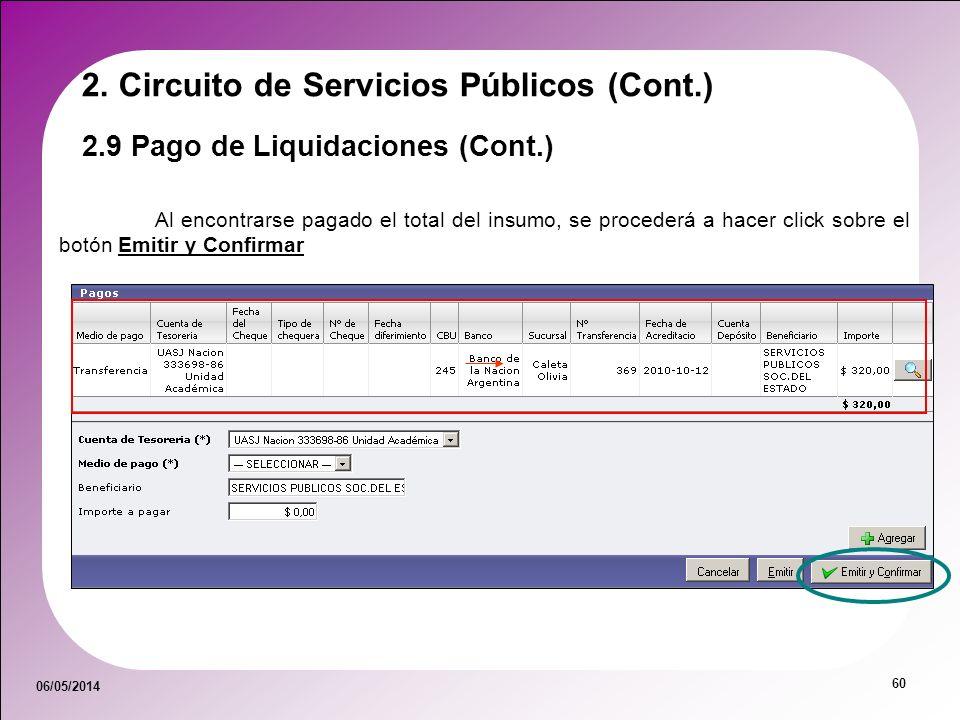 06/05/2014 60 Al encontrarse pagado el total del insumo, se procederá a hacer click sobre el botón Emitir y Confirmar 2.9 Pago de Liquidaciones (Cont.