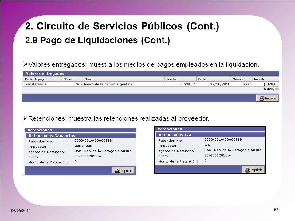 06/05/2014 63 Valores entregados: muestra los medios de pagos empleados en la liquidación. Retenciones: muestra las retenciones realizadas al proveedo