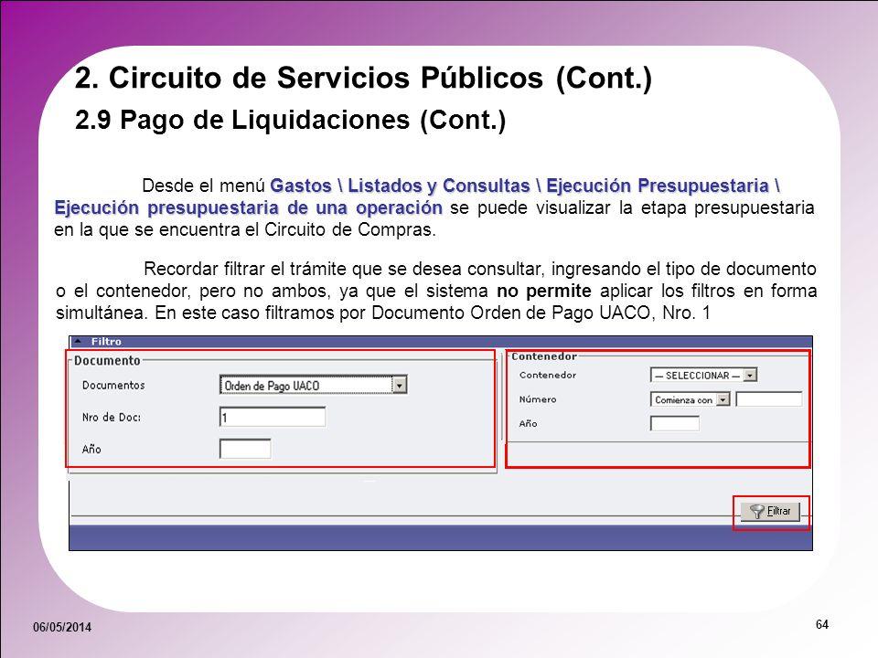 06/05/2014 64 Gastos \ Listados y Consultas \ Ejecución Presupuestaria \ Desde el menú Gastos \ Listados y Consultas \ Ejecución Presupuestaria \ Ejec