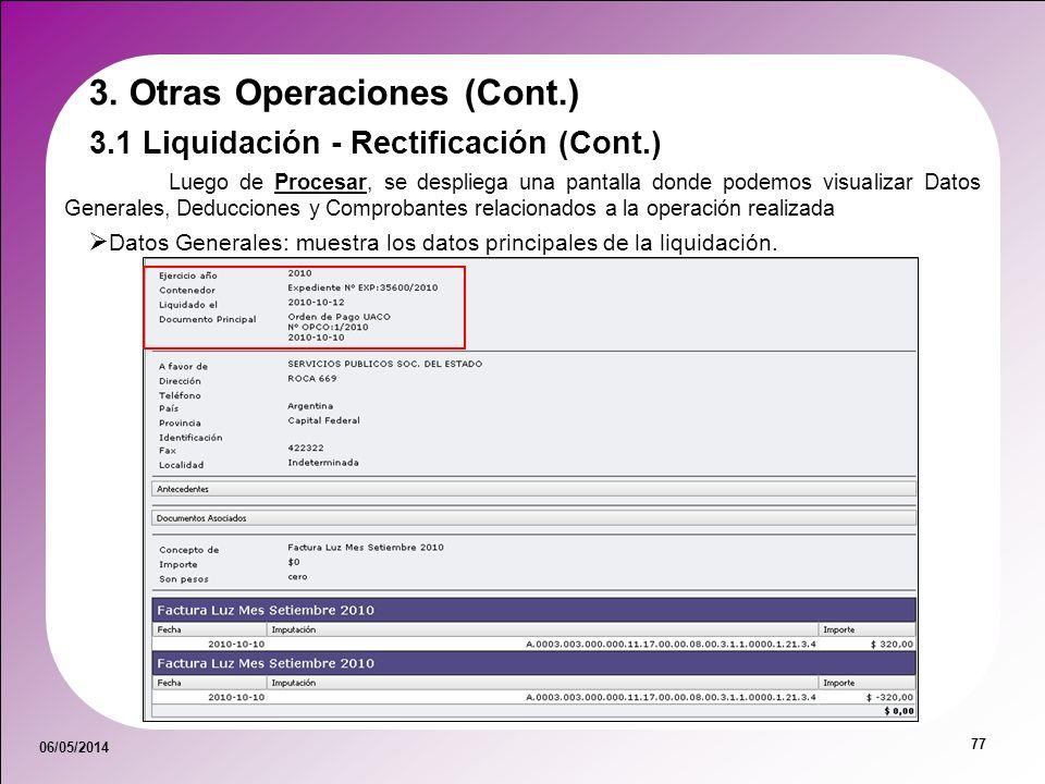 06/05/2014 77 Luego de Procesar, se despliega una pantalla donde podemos visualizar Datos Generales, Deducciones y Comprobantes relacionados a la oper