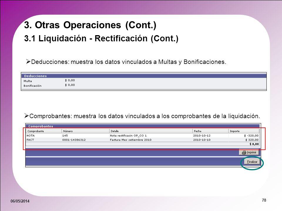 06/05/2014 78 3. Otras Operaciones (Cont.) 3.1 Liquidación - Rectificación (Cont.) Deducciones: muestra los datos vinculados a Multas y Bonificaciones