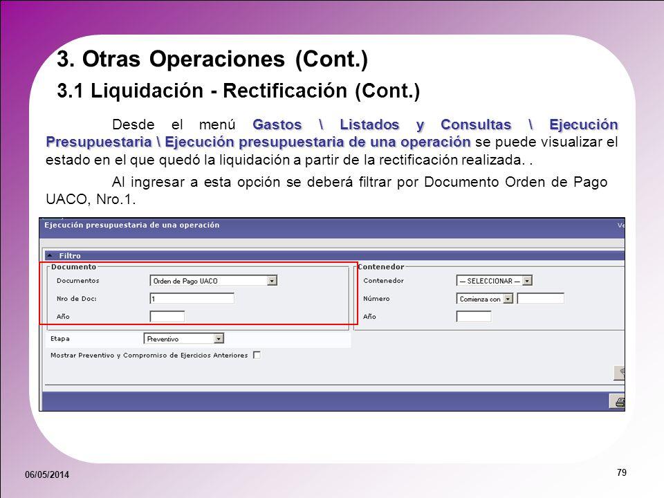 06/05/2014 79 Gastos \ Listados y Consultas \ Ejecución Presupuestaria \ Ejecución presupuestaria de una operación Desde el menú Gastos \ Listados y C