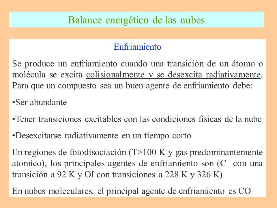 Enfriamiento Se produce un enfriamiento cuando una transición de un átomo o molécula se excita colisionalmente y se desexcita radiativamente.