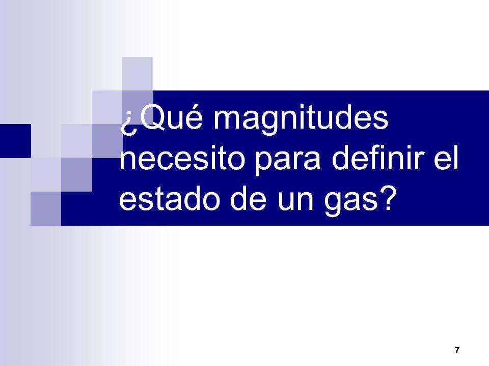 8 Para definir el estado de un gas se requieren cuatro magnitudes: Temperatura Presión Volumen Masa