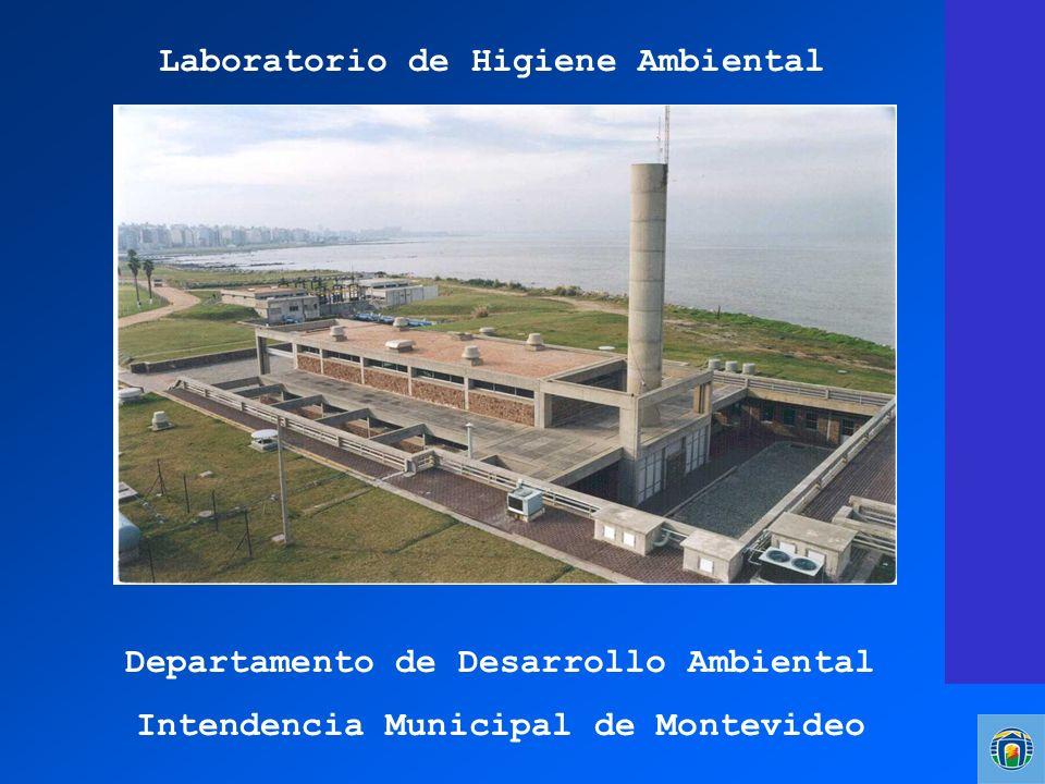 Laboratorio de Higiene Ambiental Departamento de Desarrollo Ambiental Intendencia Municipal de Montevideo