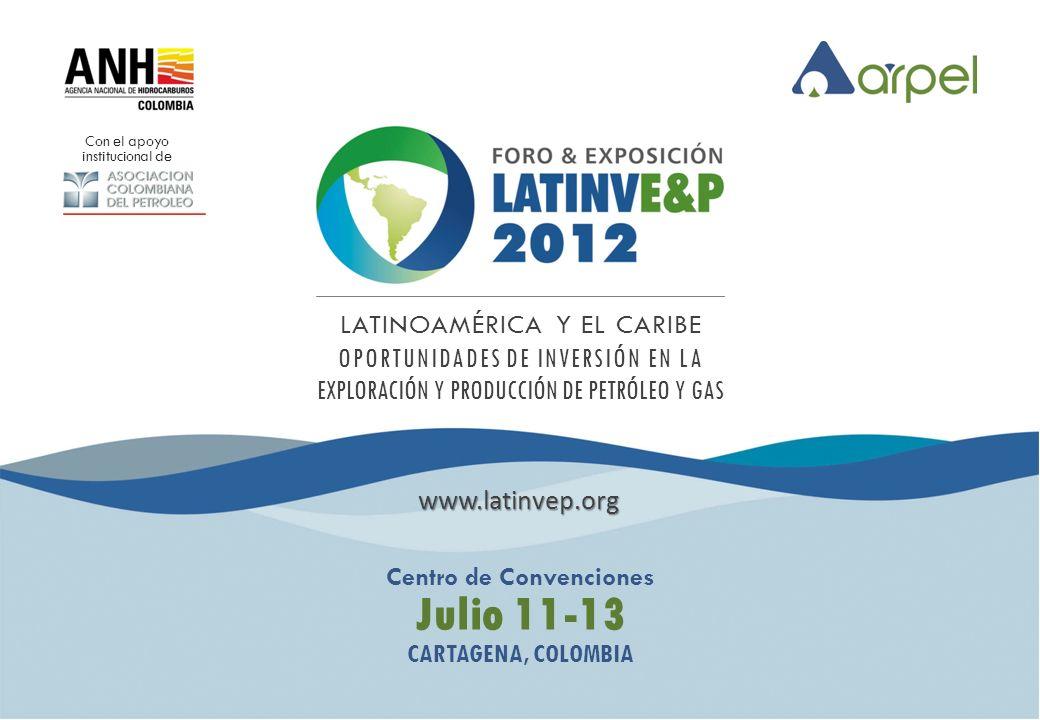 Centro de Convenciones Julio 11-13 CARTAGENA, COLOMBIA Con el apoyo institucional de LATINOAMÉRICA Y EL CARIBE OPORTUNIDADES DE INVERSIÓN EN LA EXPLOR
