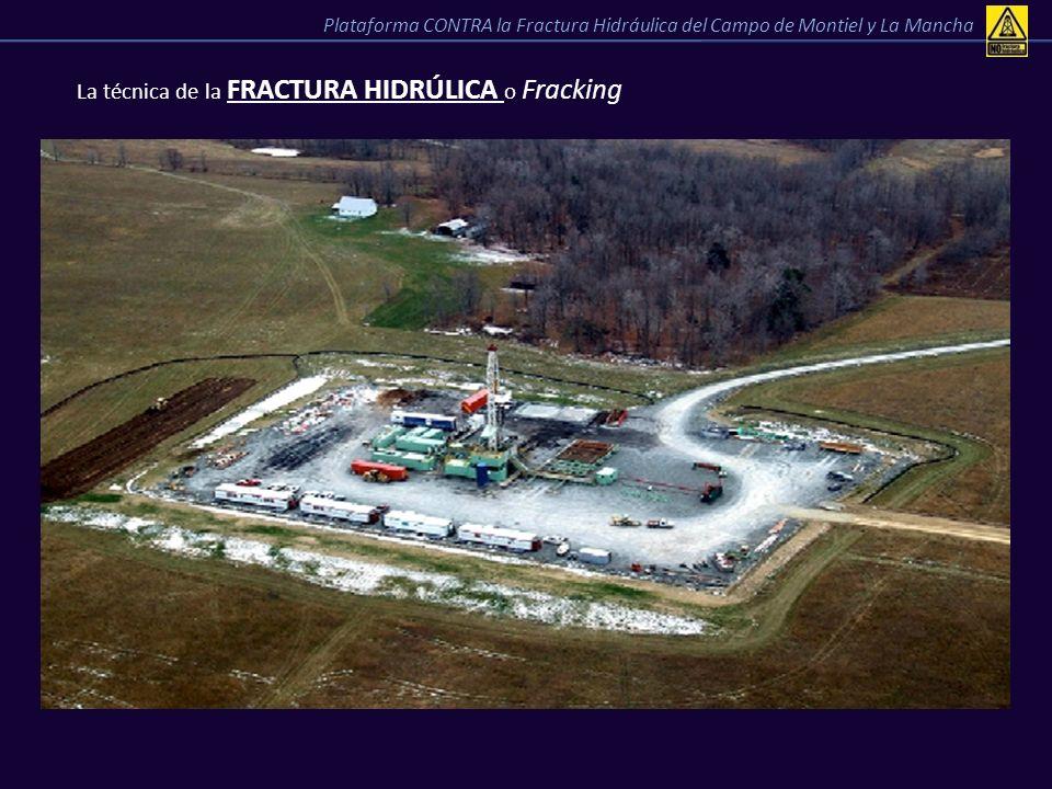 La técnica de la FRACTURA HIDRÚLICA o Fracking Plataforma CONTRA la Fractura Hidráulica del Campo de Montiel y La Mancha