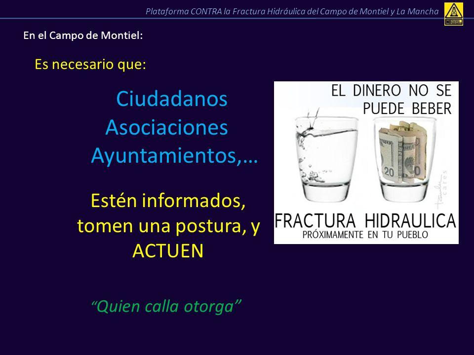 En el Campo de Montiel: Es necesario que: Ciudadanos Asociaciones Ayuntamientos,… Estén informados, tomen una postura, y ACTUEN Quien calla otorga Pla