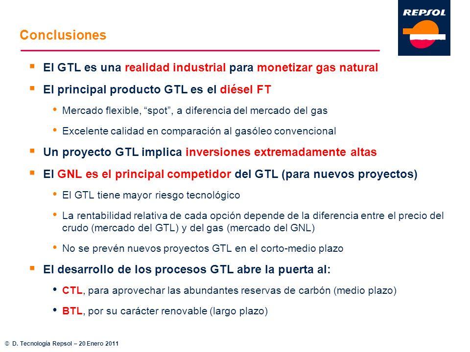 Conclusiones El GTL es una realidad industrial para monetizar gas natural El principal producto GTL es el diésel FT Mercado flexible, spot, a diferenc