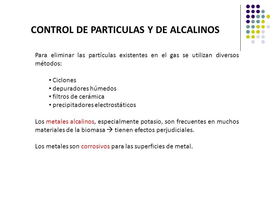 CONTROL DE PARTICULAS Y DE ALCALINOS Para eliminar las partículas existentes en el gas se utilizan diversos métodos: Ciclones depuradores húmedos filt