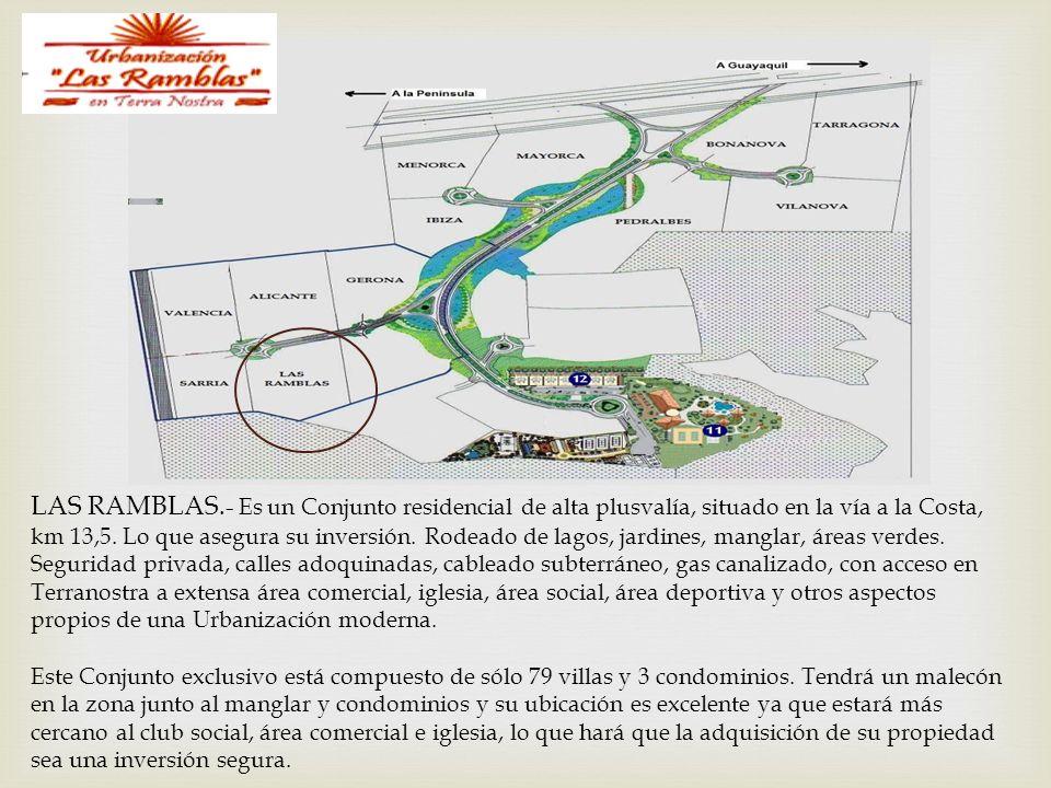 LAS RAMBLAS.- Es un Conjunto residencial de alta plusvalía, situado en la vía a la Costa, km 13,5. Lo que asegura su inversión. Rodeado de lagos, jard