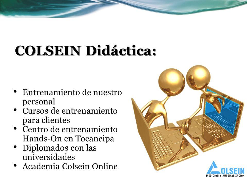 COLSEIN Didáctica: Entrenamiento de nuestro personal Cursos de entrenamiento para clientes Centro de entrenamiento Hands-On en Tocancipa Diplomados con las universidades Academia Colsein Online