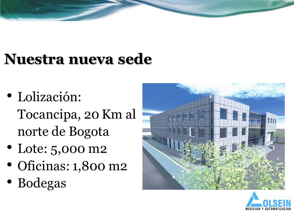 Nuestra nueva sede Lolización: Tocancipa, 20 Km al norte de Bogota Lote: 5,000 m2 Oficinas: 1,800 m2 Bodegas