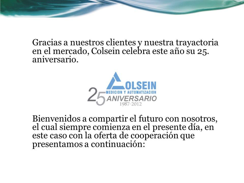 Gracias a nuestros clientes y nuestra trayactoria en el mercado, Colsein celebra este año su 25.
