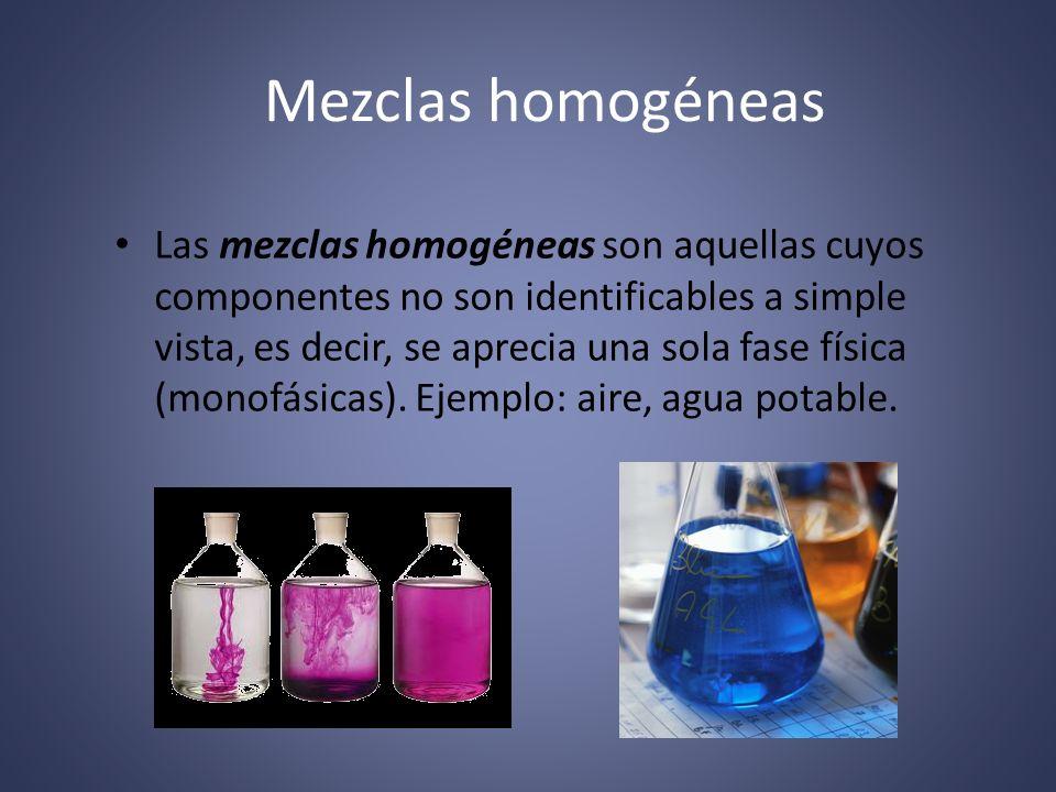 Mezclas heterogéneas Las mezclas heterogéneas son aquellas cuyos componentes se pueden distinguir a simple vista, apreciándose más de una fase física.