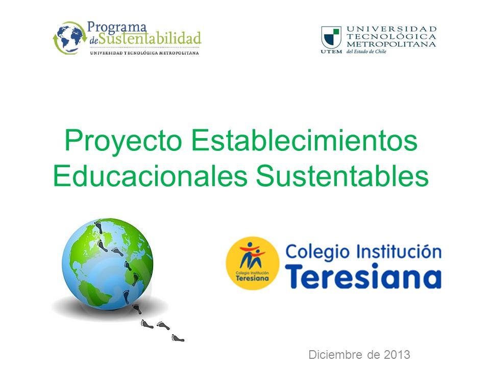 Proyecto Establecimientos Educacionales Sustentables Diciembre de 2013