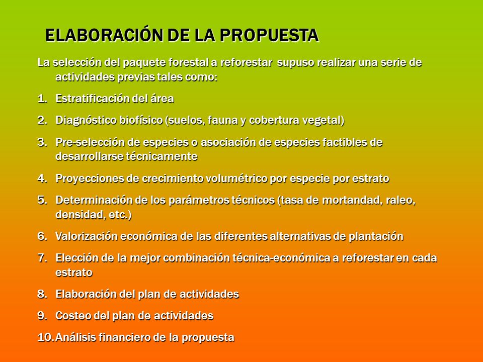 ELABORACIÓN DE LA PROPUESTA La selección del paquete forestal a reforestar supuso realizar una serie de actividades previas tales como: 1.Estratificac