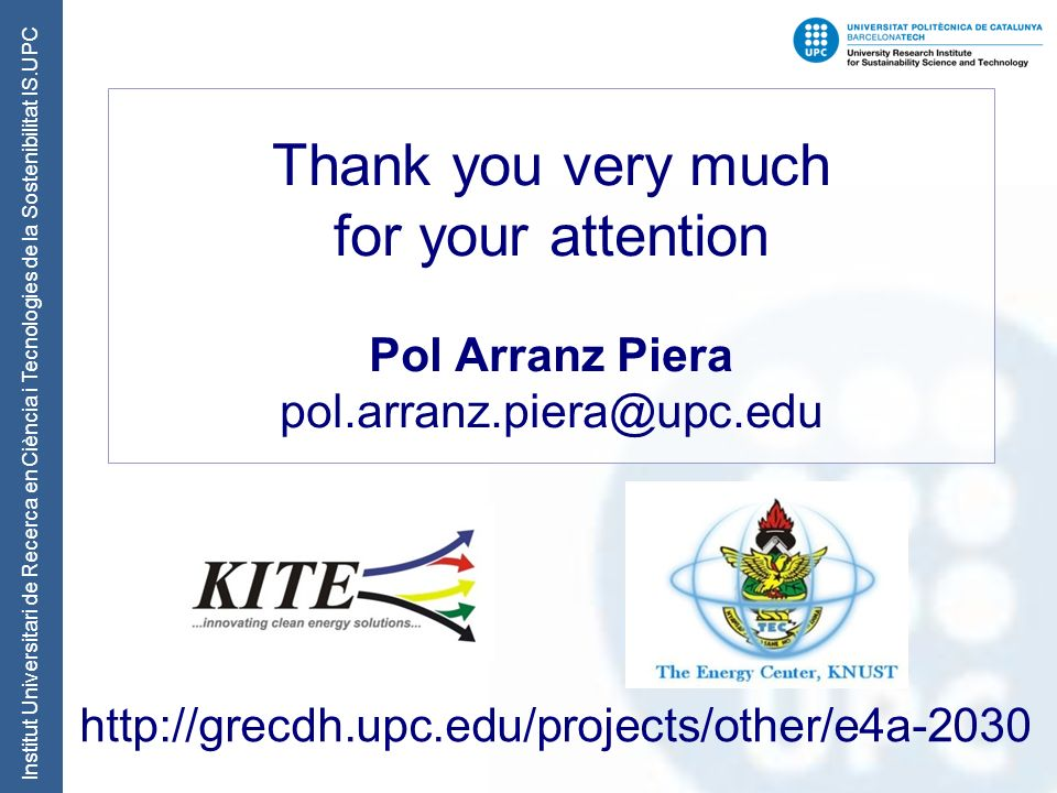 Institut Universitari de Recerca en Ciència i Tecnologies de la Sostenibilitat IS.UPC Thank you very much for your attention Pol Arranz Piera pol.arranz.piera@upc.edu http://grecdh.upc.edu/projects/other/e4a-2030
