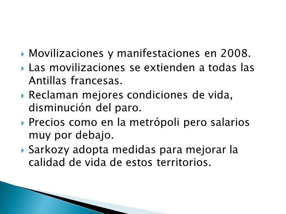 Movilizaciones y manifestaciones en 2008. Las movilizaciones se extienden a todas las Antillas francesas. Reclaman mejores condiciones de vida, dismin