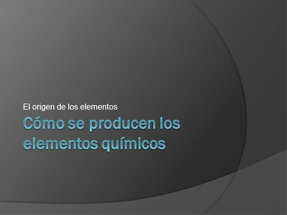 El origen de los elementos