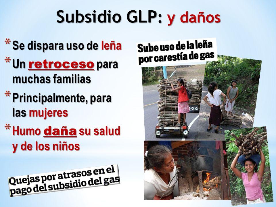 * Se dispara uso de leña * Un retroceso para muchas familias * Principalmente, para las mujeres * Humo daña su salud y de los niños Subsidio GLP : y d